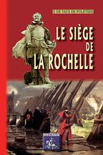 Le siège de La Rochelle • F. de Vaux de Foletier