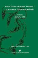 World Class Parasites: American Trypanosomiasis 7 (2012, Paperback)