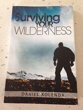 Surviving Your Wilderness Daniel Kolenda Used Good Christianity God