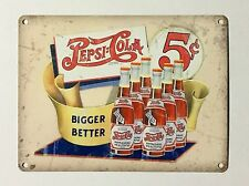 Pepsi Cola Bigger Better - Tin Metal Wall Sign