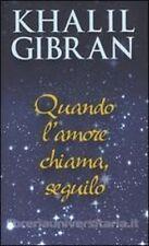 Quando l'amore chiama, seguilo - Kahlil Gibran