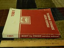 1981 BODY by FISHER Service Manual (Paperback) For all Body Styles ~ Mechanic