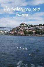 Ha Palavras Que Ficam by A. Marks (2014, Paperback)