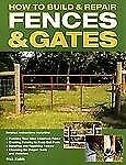 NEW - How to Build & Repair Fences & Gates by Kubik, Rick
