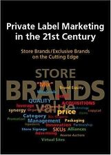 Private Label Marketing in the 21st Century: Store Brands/Exclusive-ExLibrary