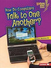 How Do Computers Talk to One Another? (Lightning Bolt Books - Our Digital World)