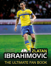 Zlatan Ibrahimovic: The Ultimate Fan Book, Adrian Besley, New Book