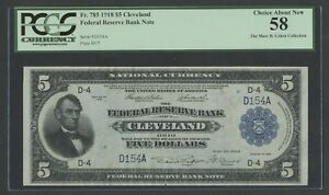 FR785 $5 1918 FRBN CLEVELAND S/N D154A (284 RECORDED) PCGS 58 CHOICE AU WLM7102