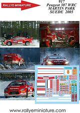 DECALS 1/43 REF 917 PEUGEOT 307 WRC MARTIN RALLYE DE SUEDE 2005 SWEDEN RALLY