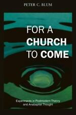 For a Church to Come: Experiments in Postmodern Theory and Anabaptist Thought (P