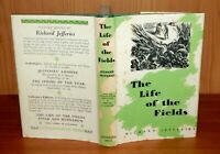 1947 Richard Jefferies THE LIFE OF THE FIELDS 1st Thus WOOD ENGRAVINGS Nice Copy