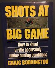 Shots At Big Game by Craig Boddington