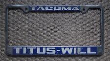 Tacoma Titus -Wil Dealership License Plate Frame Chrome Metal Tag Holder Rare