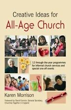 Creative Ideas for All-Age Church (Paperback or Softback)
