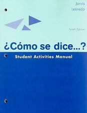 Student Activities Manual for Jarvis/Lebredo/Mena-Ayllon's Como se dice...?