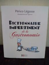 Dictionnaire impertinent de la gastronomie Perico Legasse Illustrations Tignous