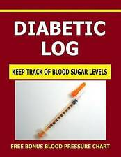 Diabetic Log: Keep Track of Blood Sugar Levels with this Diabetic Log. Includes