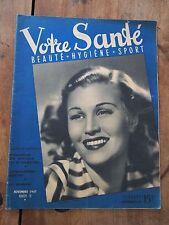 Ancienne revue Votre Santé - Beauté Hygiène Sport - N°18 Novembre 1947
