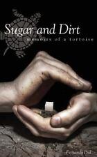 Sugar and Dirt: Memoirs of a Tortoise