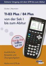 TI-83 Plus / TI-84 Plus von der Sek I bis zum Abitur - 9783868142204