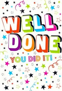 Well Done - You Did It - Greeting Card - Free Postage