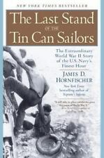 The Last Stand of the Tin Can Sailors : The Extraordinary World War II Story of