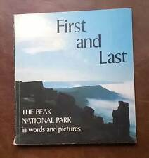 FIRST AND LAST The Peak National Park in words and pictures by Roland Smith
