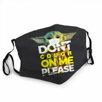 Baby Yoda Don't Cough On Me Face Mask High Quality Washable Printed in US Fits A