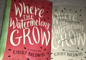 SIGNED Where the Watermelons Grow Book Cindy Baldwin 1st Edition HC DJ Bookmark