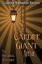 The Cardiff Giant Affair (1869) by Kelland, Clarence Budington -Paperback