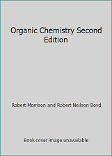 Organic Chemistry Second Edition by Robert Morrison and Robert Neilson Boyd