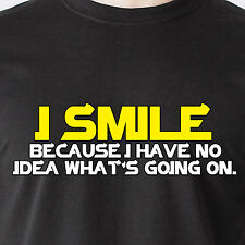 i smile because i have no idea what's going on. sexy smart retro Funny T-Shirt