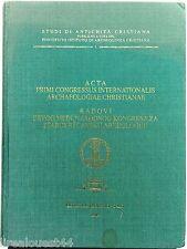 Acta primi congressus internationalis archaeologiae christianae 1993
