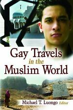 Gay Travels in the Muslim World by Michael Luongo (2007, Paperback)