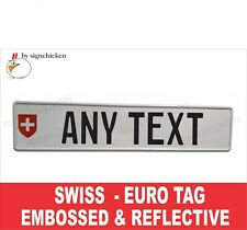SWITZERLAND, SWISS  Euro, European License Plate. Embossed - ANY TEXT, TAG, BMW