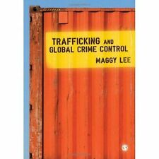 Trafficking and Global Crime Control by Maggy Lee (Hardback, 2010)