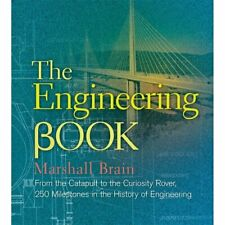 The Engineering Book: From the Catapult to the Curiosity Rover, 250 Milestones