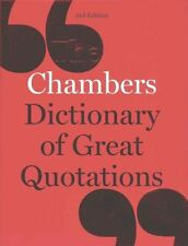 The Chambers Dictionary of Great Quotations: 3rd Edition, (Ed.), Chambers, Very