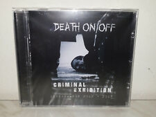 CD DEATH ON / OFF - CRIMINAL EXHIBITION  - NUOVO NEW