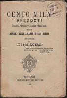 CENTO MILA ANEDDOTI-SULLE DONNE-SUGLI AMANTI-SUI MARITI-LUIGI LOIRE-1886