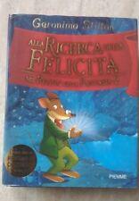 GERONIMO STILTON - ALLA RICERCA DELLA FELICITA' - 1° Ed. 2005 Piemme