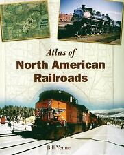 Atlas of North American Railroads by William Yenne (2005, Hardcover, Revised)