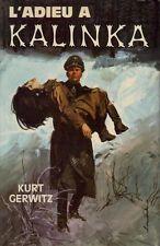 Kurt GERWITZ . L' ADIEU A KALINKA . Gerfaut cartonné avec jaquette .