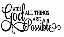 With God All Things Are Possible Vinyl Art Decal Religious Sticker Window  R1226