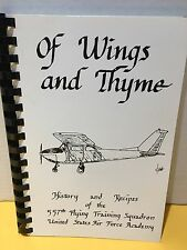 OF WINGS AND THYME COOKBOOK History Recipe Cook Book 557th Flying Squadron USAFA