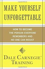 Make Yourself Unforgettable: by Dale Carnegie Training (New Paperback)