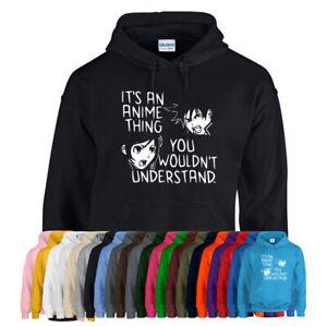 IT'S AN ANIME THING YOU WOULDN'T UNDERSTAND HOODIE Hoody Mens Ladies Kids Gift