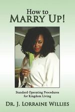 How To Marry Up!: Standard Operating Procedures for Kingdom Living