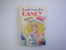 Rare livre Le petit manuel de Candy - Hachette jeunesse 1982