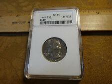 1965 United States Clad Quarter Error Clip 25c ANACS AU55 - Free S&H USA